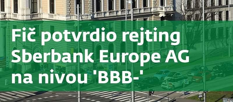 """Fič potvrdio rejting Sberbank Europe na """"BBB-"""""""